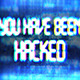 You Have Been Hacked - VideoHive Item for Sale