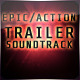 Epic Action Trailer Soundtrack