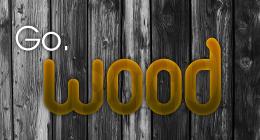 Go Wood!