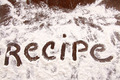 Word recipe written in white flour on  wooden table - PhotoDune Item for Sale