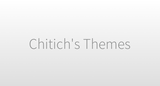 Chitich's Themes