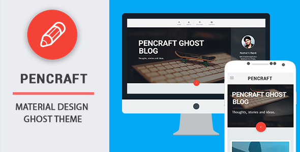 ThemeForest Pencraft Material Design Ghost Theme 10425901