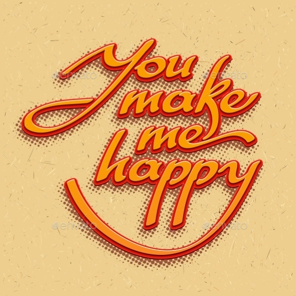 GraphicRiver You Make Me Happy Lettering 10512774