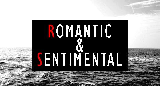 Romantic and Sentimental