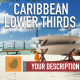 Caribbean Lower Thirds Pack