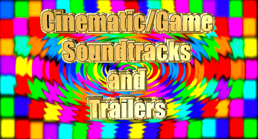Cinematic Soundtracks and Trailers