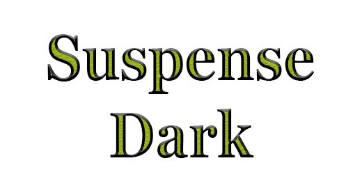 Suspense, Dark