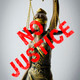 statue of Justice - sign no justice - PhotoDune Item for Sale