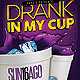 Drank In My Cup Party Flyer - GraphicRiver Item for Sale
