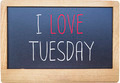 I love Tuesday on Blank blackboard isolated on white background. - PhotoDune Item for Sale