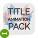 Title Animations Pack - VideoHive Item for Sale