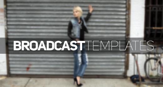 Broadcast Templates