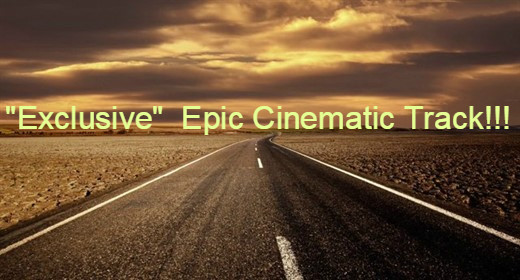 """Exclusive""  Epic Cinematic Track!!!"