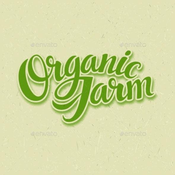 GraphicRiver Organic Farm Lettering 10769610
