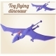 Toy Flying Dinosaur