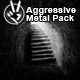 Aggressive Metal Pack - AudioJungle Item for Sale