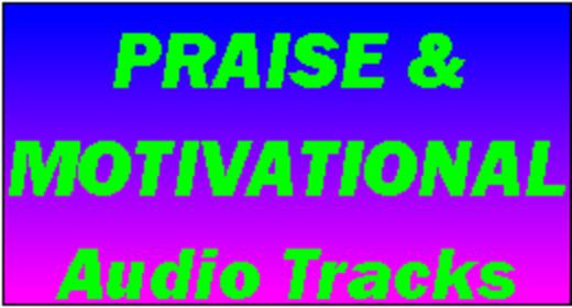 Praise, Inspirational, Motivational