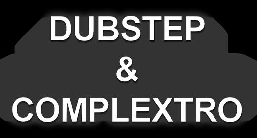 Dubstep & Complextro