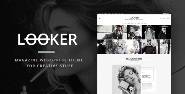Looker - Magazine Wordpress Theme For Creative Stuff