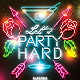 Let's Party Hard Flyer/ Poster Template PSD - GraphicRiver Item for Sale