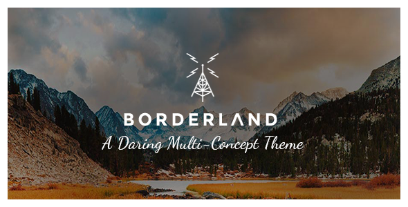 ThemeForest Borderland A Daring Multi-Concept Theme 10939025
