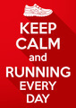 Keep Calm and running every day. - PhotoDune Item for Sale