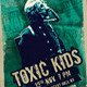 Toxic Kids Concert Poster / Flyer - GraphicRiver Item for Sale