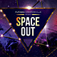 Space Out Poster/Flyer - GraphicRiver Item for Sale