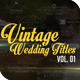 Vintage Wedding Titles vol. 01 - VideoHive Item for Sale