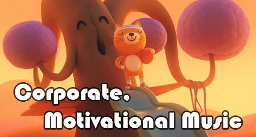 Corporate, Motivational Music