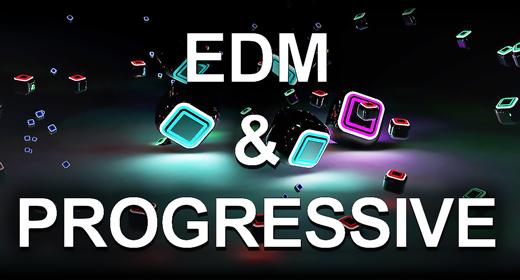 EDM & Progressive