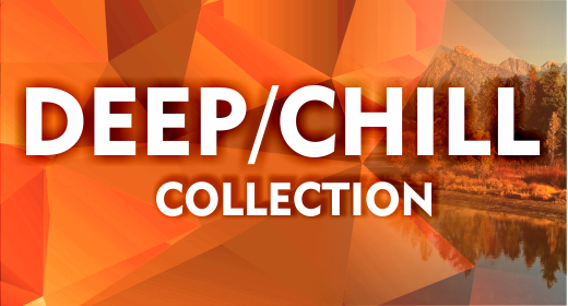 Deep and Chill Collection
