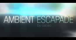 Ambient Escapade
