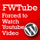 FWTube: Forced to Watch an Embended Youtube Video - CodeCanyon Item for Sale