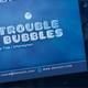 BubbleTrouble - GraphicRiver Item for Sale