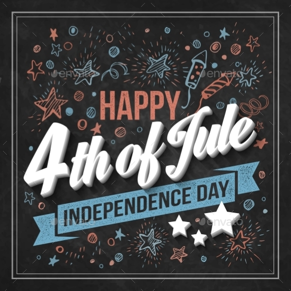 GraphicRiver Typography Card Independence Day Chalk Board 11306472