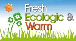 Fresh, Ecologic & Warm