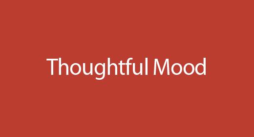 Thoughtful Mood