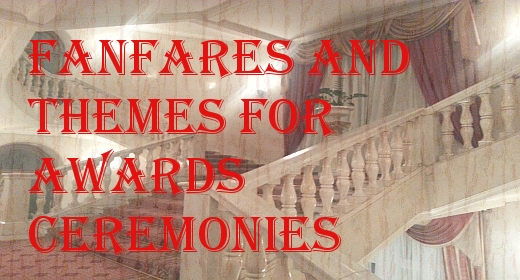 Fanfares and Themes For Awards Ceremonies