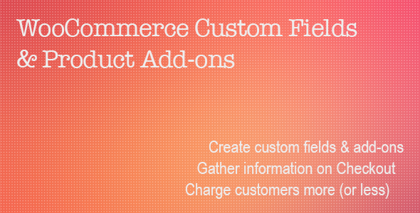 CodeCanyon WooCommerce Custom Fields & Product Add-ons 11332742
