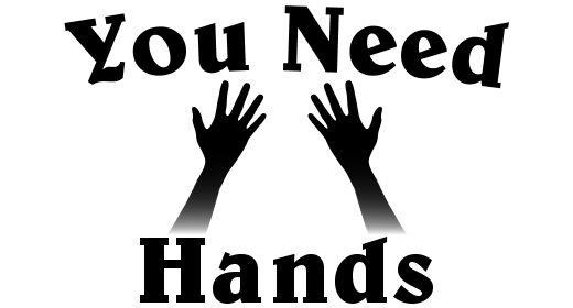 You need Hands