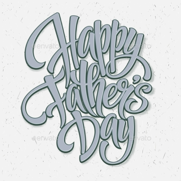 GraphicRiver Happy Fathers Day Hand Lettering 11446671