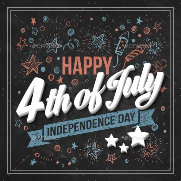 GraphicRiver Typography Card Independence Day Chalk Board 11453312