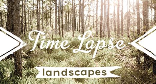 Time Lapse | Landscapes
