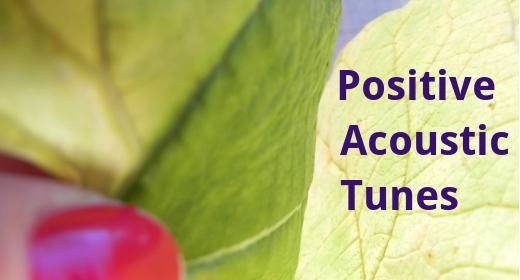 Positive Acoustic Tunes