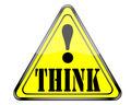 Think warning sign.