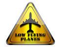 Low flying plane warning sign.