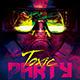 Toxic Party Flyer