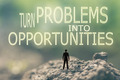Turn Problems into Opportunities - PhotoDune Item for Sale
