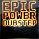 Epic Power Dubstep - AudioJungle Item for Sale